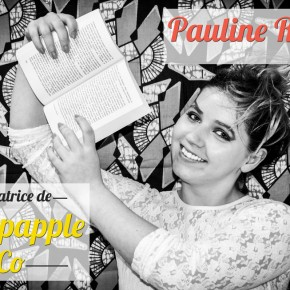 "Talent ""made in"" Rennes #4 : Pauline, fondatrice de Pinupapple & Co"