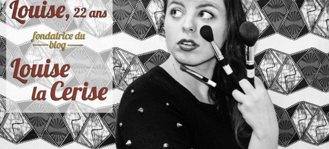 "Talent ""made in"" Rennes #6 : Louise, fondatrice du blog Louise la Cerise"